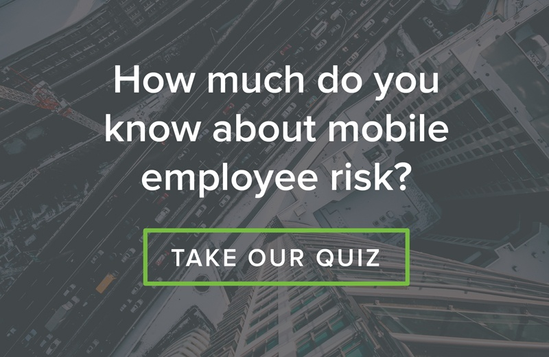 Check your mobile employees risk profiles - take the quiz today.